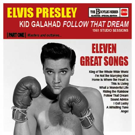 Kid Galahad / Follow That Dream 1